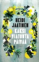Kansi: Heidi Jaatinen: Kaksi viatonta päivää