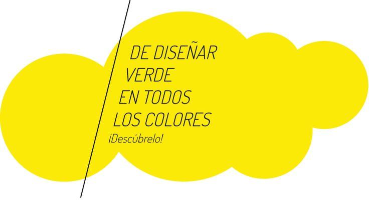 HOY ES EL DÍA de diseñar verde en todos los colores. www.hoyeseldia.es  #design #eco #ecologico #sostenible #sustentable #ecologic