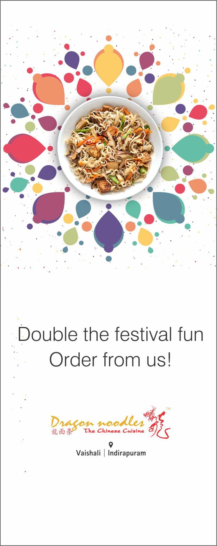 Dragon Noodles looks forward to add on to the festivity through a variety of delicious food delivered right at your doorstep. #DragonNoodles #Chinese #Food #Ghaziabad #foodies