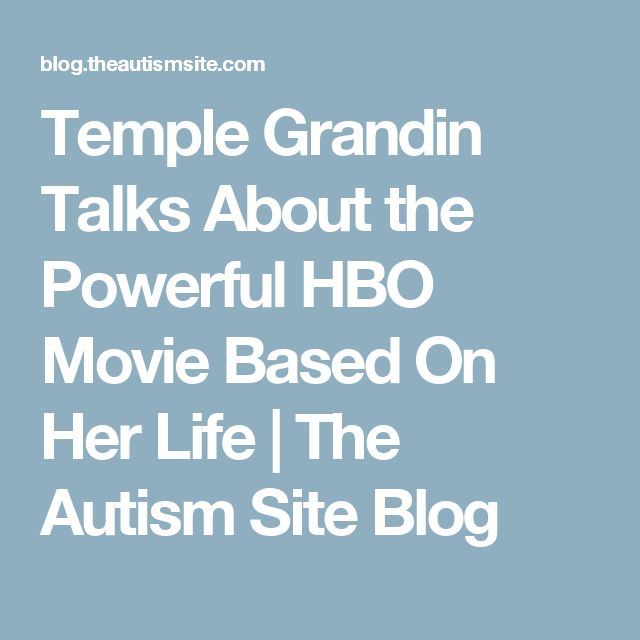 Temple Grandin Talks About the Powerful HBO Movie Based On Her Life    The Autism Site Blog