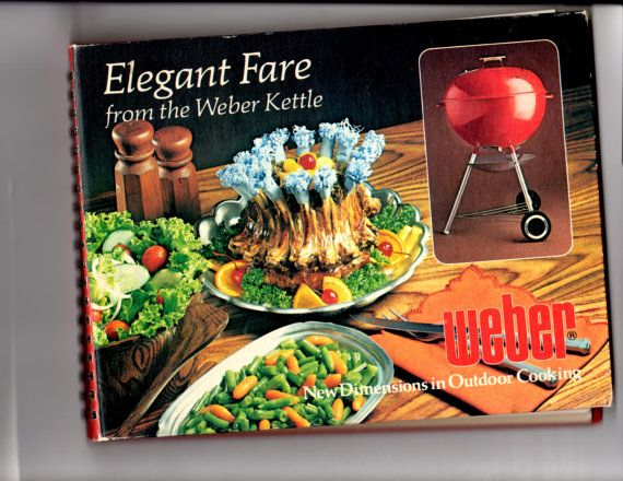 Elegant Fare from the Weber Kettle BBQ Cooker by SummerSalvage