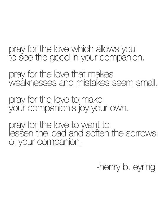 Pray for the Love... Henry B Eyring Quote by LulaBelleAndCo