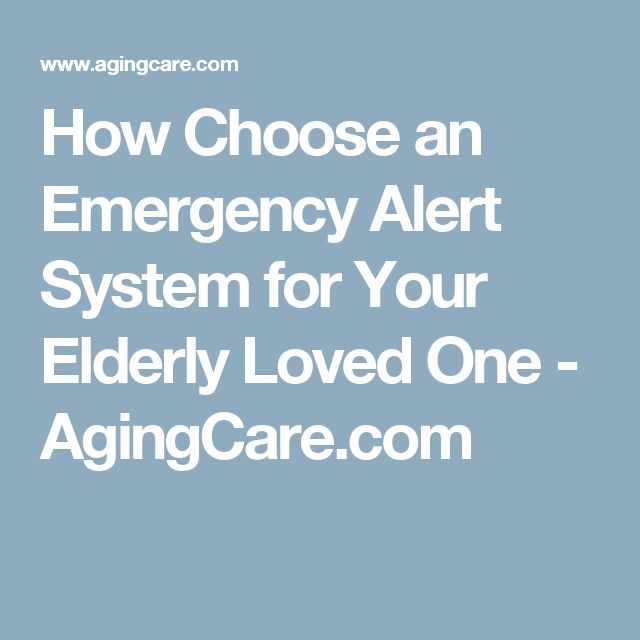 How Choose an Emergency Alert System for Your Elderly Loved One - AgingCare.com