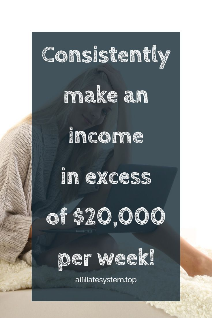 Consistently Make An Income In Excess Of 20 000 Per Week