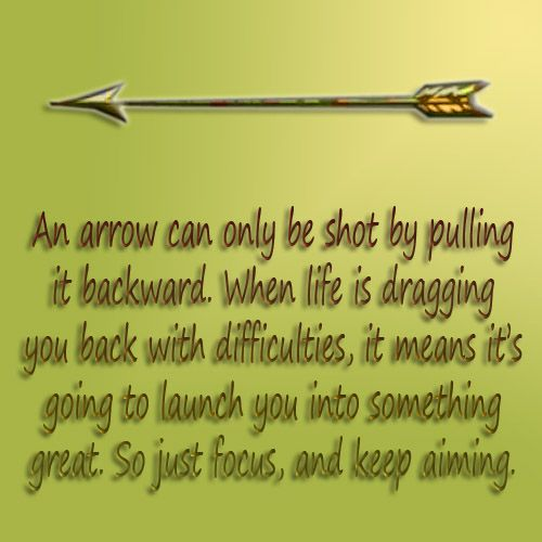 An Arrow Can Only Be Shot By Pulling It Backward When: 1000+ Images About Quotes Around The World On Pinterest