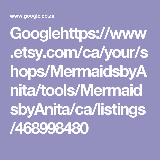 Googlehttps://www.etsy.com/ca/your/shops/MermaidsbyAnita/tools/MermaidsbyAnita/ca/listings/468998480