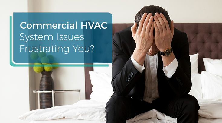 Commercial hvac system issues frustrating you commercial