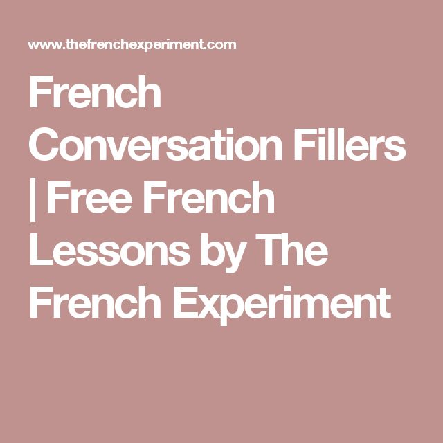 French Conversation Fillers | Free French Lessons by The French Experiment