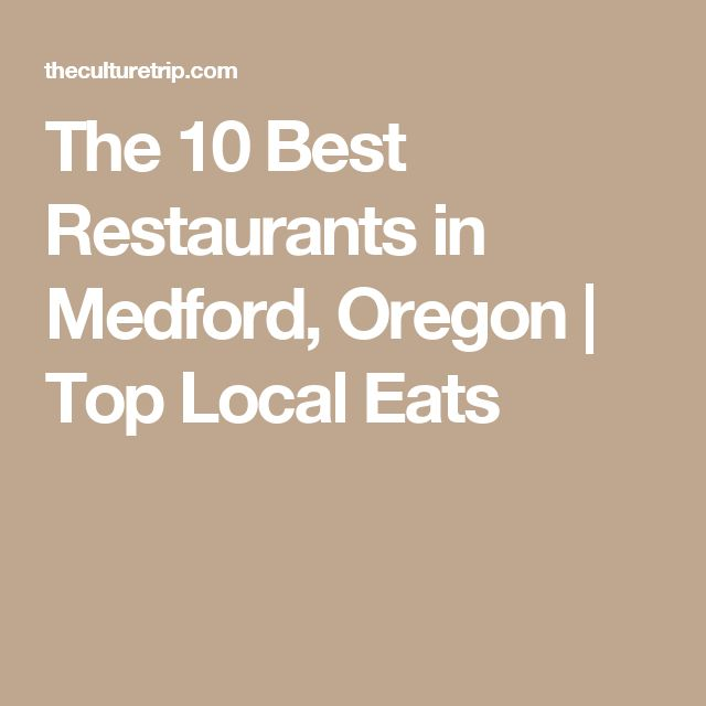 The 10 Best Restaurants in Medford, Oregon | Top Local Eats