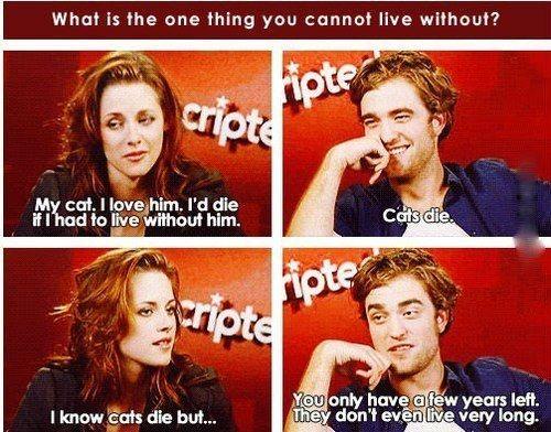 When he was brutally honest with Kristen.   26 Times Robert Pattinson Was A Total Freakin' Weirdo