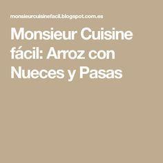 Monsieur Cuisine fácil: Arroz con Nueces y Pasas