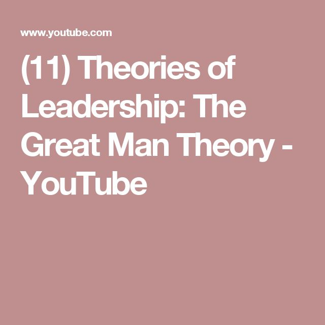 (11) Theories of Leadership: The Great Man Theory - YouTube
