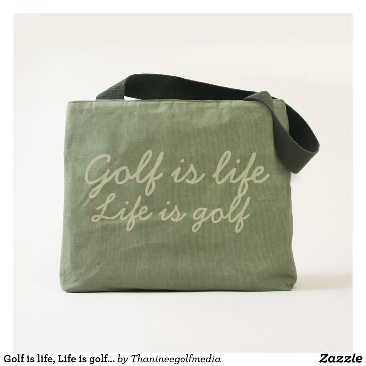 Golf is life, Life is golf tote bag | Zazzle.com