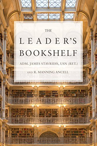 The Leader's Bookshelf by Adm.James Stavridis USN (Ret.) https://www.amazon.com/dp/B06W58811L/ref=cm_sw_r_pi_dp_x_E2B-yb61TFRTK