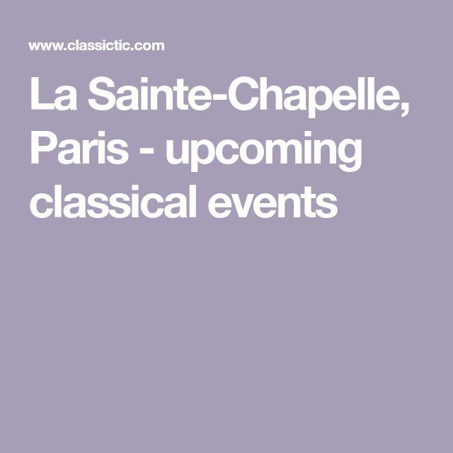 La Sainte-Chapelle, Paris - upcoming classical events