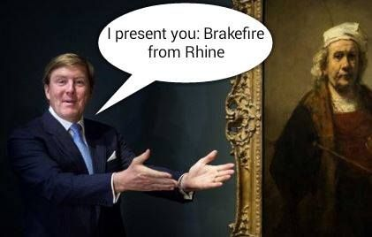 I present you: Brakefire from Rhine #LateRembrandt #Wimlex