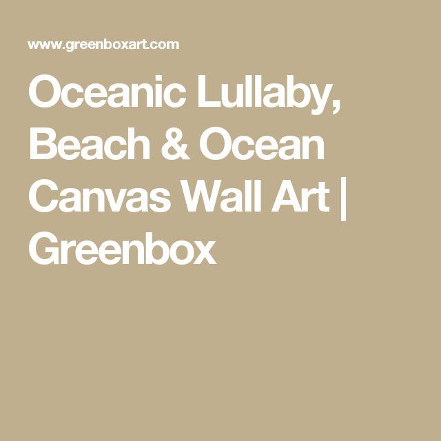 Oceanic Lullaby, Beach & Ocean Canvas Wall Art | Greenbox