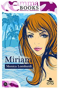 Le Lettrici Impertinenti: [Recensione] MIRIAM - Monica Lombardi