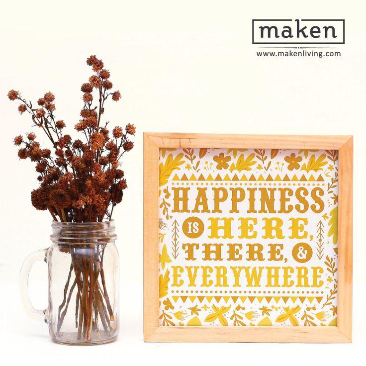 Happiness is Everywhere - AUG15-10 Kebahagiaan ada dimana saja. Jadikan diri kita menjadi personal yang membawa kebahagiaan dimana pun kita berada. Tampilkan desain ini di dalam rumahmu. Tularkan pesan bahwa kebahagiaan ada dimana saja!