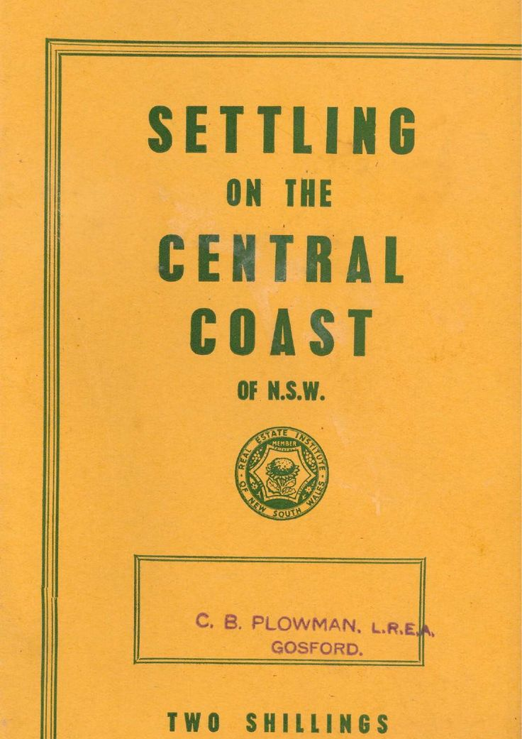 Settling on the Central Coast: A book of advise to visitors and purchasers of land, houses, farms and businesses on the Central Coast of New South Wales (circa. 1960).
