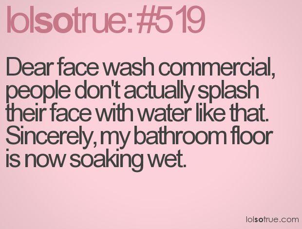 lolsotrue: Quotes, Face Wash, Lol So True, Lolsotrue, Funny Stuff, Humor, Funnie, Teenager Posts