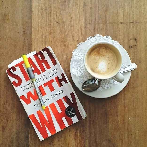 "Start with Why, by Simon Sinek ""People don't buy what you do; they buy why you do it. And what you do simply proves what you believe."""