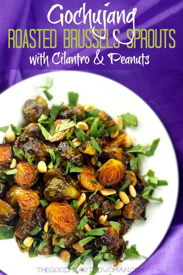 Gochujang Roasted Brussels Sprouts with Cilantro & Peanuts   – Vegan