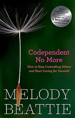 Codependent No More-Melody Beattie.