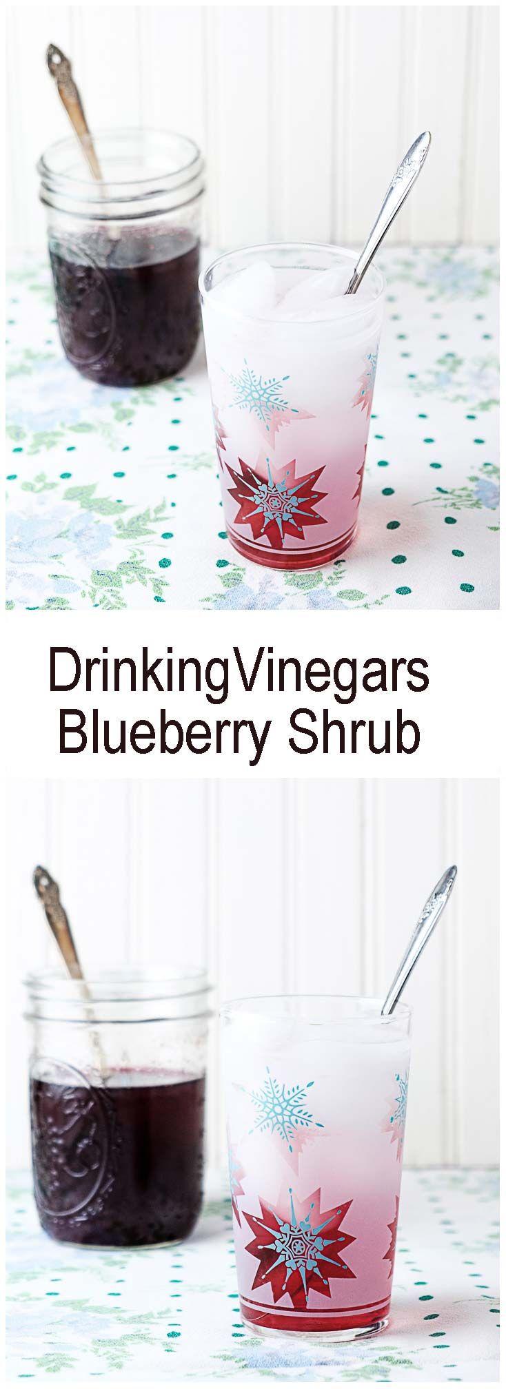 Drinking Vinegars - Blueberry Shrub Recipe - a delicious old fashioned drink!  #drinkingvinegars #drinkingshrubs