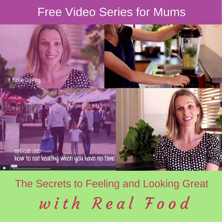 Free Video series for mums - The secrets to feeling and looking great with real food http://www.deliciouswellbeing.com/video-series