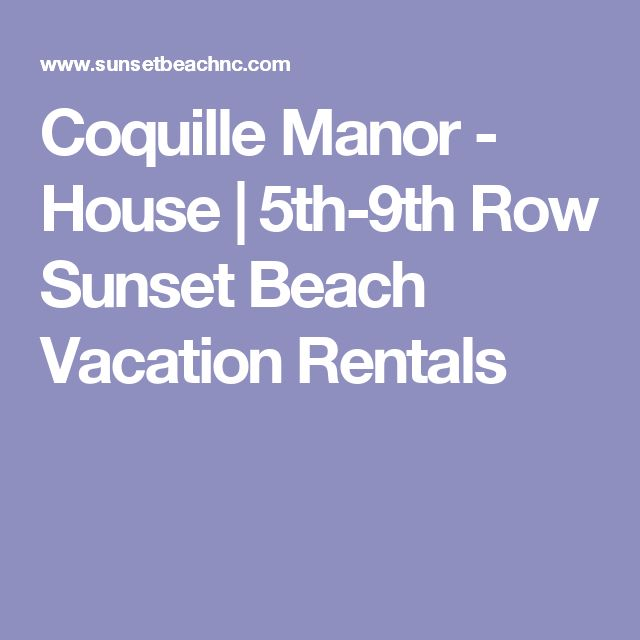 Coquille Manor - House | 5th-9th Row Sunset Beach Vacation Rentals