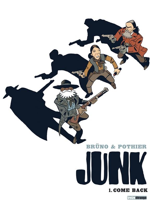 JUNK - 1. Come Back - Brüno & Pothier - BD - Treize Étrange