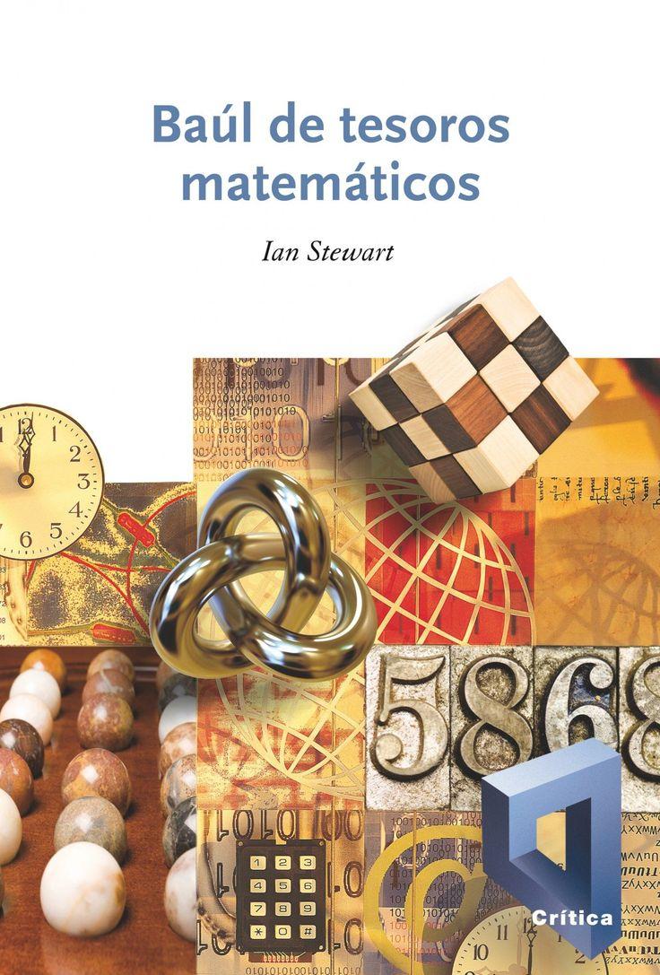 Baúl de tesoros matemáticos / Ian Stewart ; traducción de Javier García Sanz. -- Barcelona : Crítica, 2010 Ver localización en la Biblioteca de la ULL: http://absysnetweb.bbtk.ull.es/cgi-bin/abnetopac01?TITN=450055