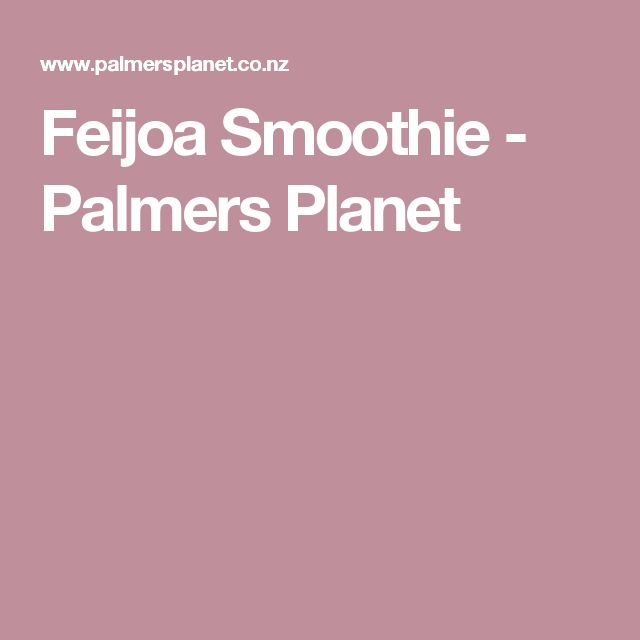 Feijoa Smoothie - Palmers Planet