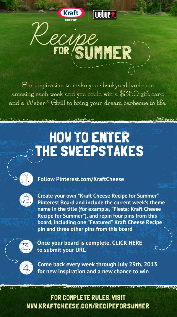 Make your summer amazing with Kraft Cheese and Weber® Grill's Pin-to-Win Sweepstakes! (Official Rules: https://kraft.promotions.com/singlsummgril/page.do?page=rules-ntb.html )