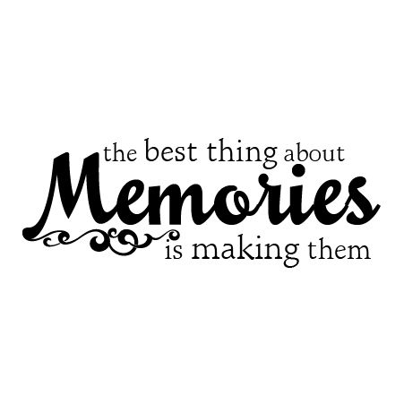 The best thing about memories is making them [scroll design]