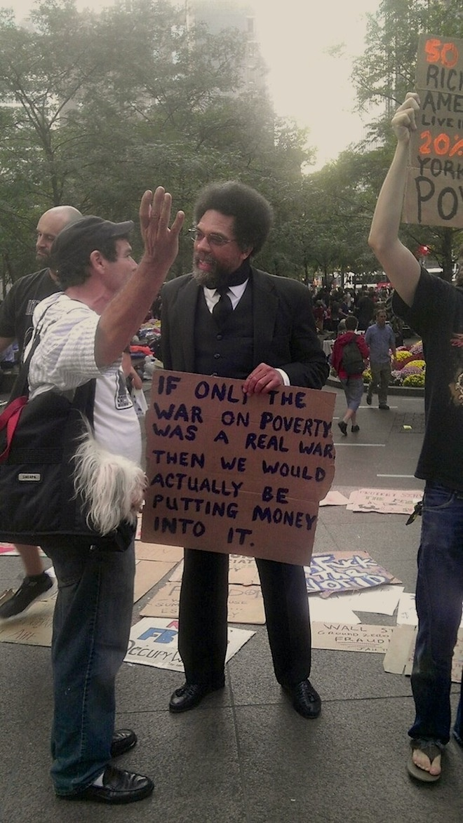 If only the war on poverty was a real war...Cornell West why can't you be the next president?