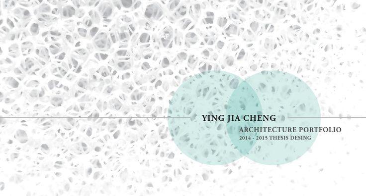 2014 - 2015 Thesis Design Portfolio, Ying Jia Cheng