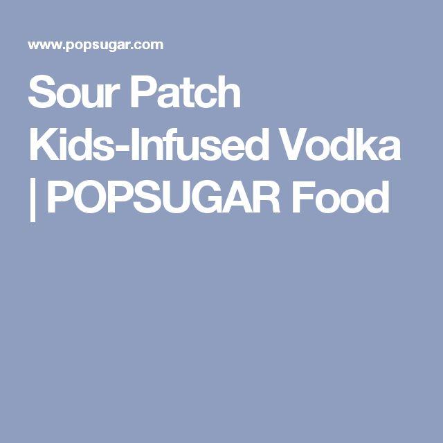 Sour Patch Kids-Infused Vodka | POPSUGAR Food