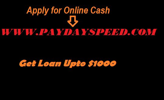 Get dire $ 800 www.paydayspeed.com Rochester, NY no faxing Apply $500 wire speedy exchange cash for you. You can likewise apply moment $ 600 PayDay Speed.com Atlanta Georgia low intrigue .