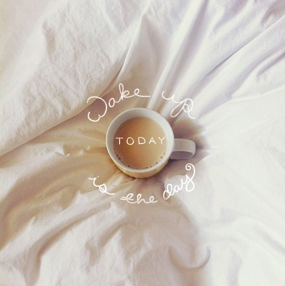 Wake up, today is the day