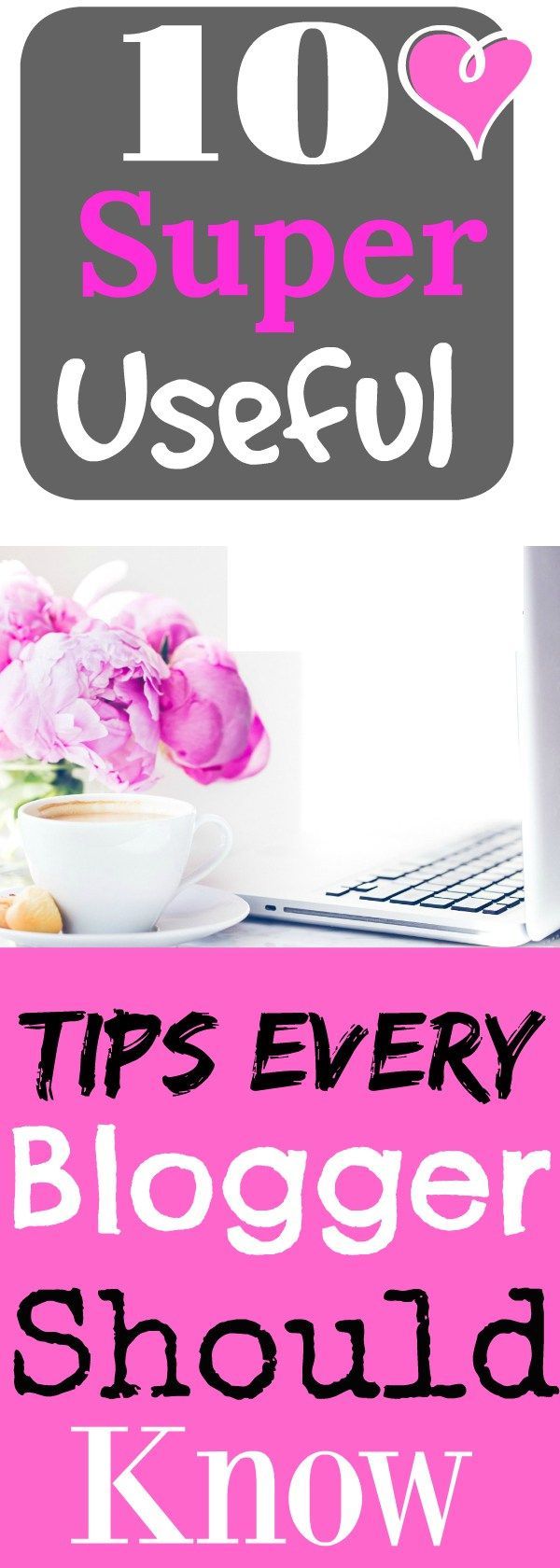 10 Super useful Tips every Blogger should know!