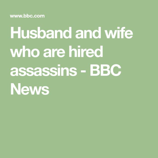 Husband and wife who are hired assassins - BBC News
