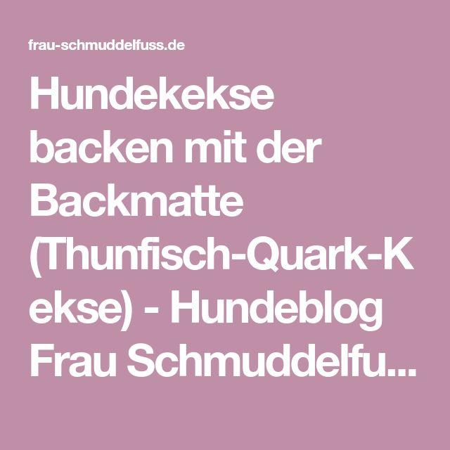 Hundekekse backen mit der Backmatte (Thunfisch-Quark-Kekse) - Hundeblog Frau Schmuddelfuss