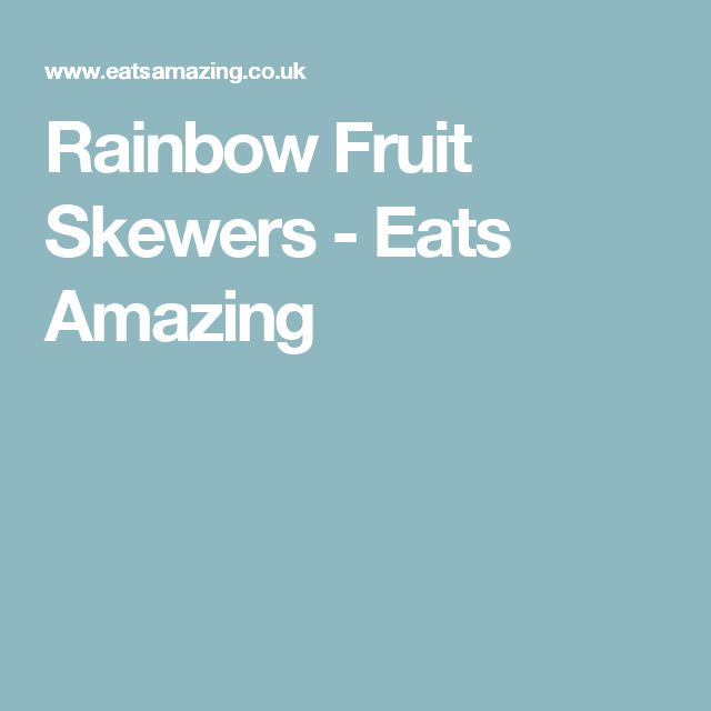 Rainbow Fruit Skewers - Eats Amazing