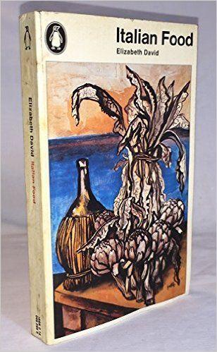 Italian food / Elizabeth David ; drawings by Renato Guttuso (Penguin handbooks): Amazon.co.uk: Elizabeth David: Books