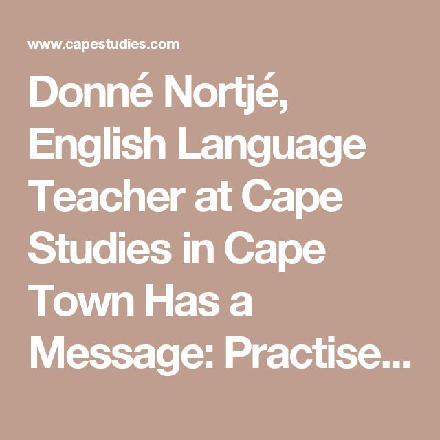 Donné Nortjé, English Language Teacher at Cape Studies in Cape Town Has a Message: Practise English Every Day! | Cape Studies