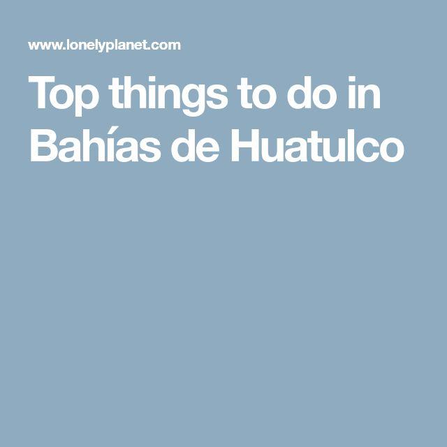 Top things to do in Bahías de Huatulco