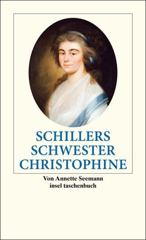 Annette Seeman Schillers Schwester Christophine (2009); Elisabetha  Christophine Friederike Schiller, de oudere zuster van Schiller (1757-1847) Zij trouwde met Wilhelm Reinwald, maar had geen kinderen. In 2006 werd haar gebeente opgegraven voor DNA onderzoek