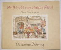 De Wereld van Anton Pieck/Hans Vogelesang De Kleine Nering